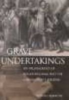Grave Under Takings - An Archaeology of Roger Williams and the Narragansett Indians (Hardcover, illustrated edition): Patricia...