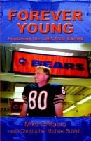 Forever Young (Paperback): Mike DiMauro, Christopher Michael Schildt