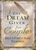 The Dream Giver for Couples (Paperback): Bruce Wilkinson