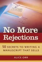 No More Rejections - An Insider's Guide (Hardcover): Alice Orr