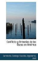 Conflicto y Armon as de Las Razas En Am Rica (Hardcover): Sarmiento Domingo Faustino