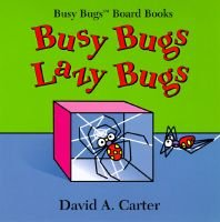 Busy Bugs, Lazy Bugs (Hardcover): David A. Carter