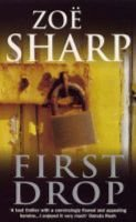 First Drop (Paperback, New edition): Zoe Sharp
