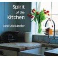 Spirit of the Kitchen (Hardcover): Jane Alexander