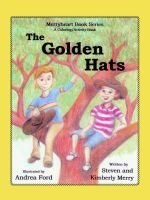 The Golden Hats (Paperback): Steven and Kimberly Merry