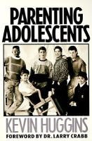 Parenting Adolescents (Paperback): K. Huggins