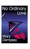 No Ordinary Love (Paperback): Mary Dempsey