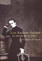 Lou Andreas-Salome. La Aliada de La Vida (English, Spanish, Hardcover): Stephane Michaud