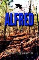Alfred (Paperback): Estella Riggs Barnes, Estelle Riggs Barnes