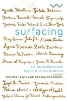 Surfacing - On Being Black And Feminist In South Africa (Paperback): Desiree Lewis, Gabeba Baderoon