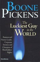 The Luckiest Guy in the World - Business and Finance Leader, Corporate Investor and Champion (Paperback): T.Boone Pickens