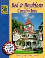 Bed and Breakfast and Country Inns (Paperback, 8th): Tim Sakach, Deborah Edwards Sakach