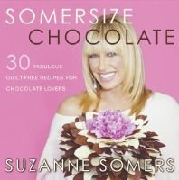 Somersize Chocolate (Hardcover): Suzanne Somers