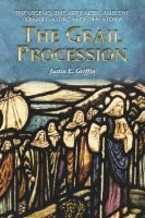 The Grail Procession - The Legend, the Artifacts, and the Possible Sources of the Story (Paperback, New): Justin E. Griffin