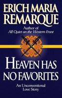Heaven Has No Favorites (Paperback, Ballantine Books Ed.): Erich Remarque