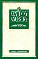 Kentucky Ancestry - A Guide to Genealogical and Historical Research (Paperback): Roseann Reinemuth Hogan