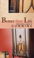 Better Than Life (Paperback, New): Margaret Gunning