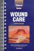 Clinical Guide to Wound Care (Spiral bound, 4th Revised edition): Cathy Thomas Hess