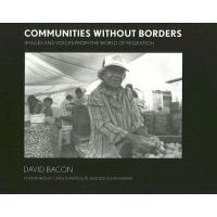 Communities without Borders - Images and Voices from the World of Migration (Hardcover): David Bacon