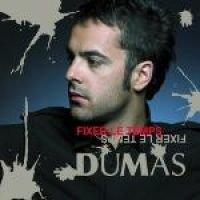 Dumas - Fixer Le Temps (CD): Dumas