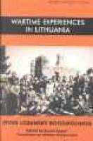 Wartime Experiences in Lithuania (Paperback): Rivka Lozansky-Bogomolnaya