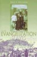The Evangelization of Slaves and Catholic Origins in Eastern Africa (Paperback): Paul V Kollman