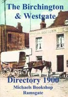 The Birchington and Westgate Directory 1900 (Paperback):