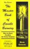 The Master Book of Candle Burning - How to Burn Candles for Every Purpose (Paperback): Henri Gamache