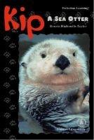 Kip - A Sea Otter (Hardcover): Bonnie Highsmith Taylor