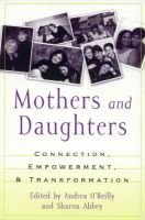 Mothers and Daughters - Connection, Empowerment and Transformation (Hardcover, annotated edition): Andrea O'Reilly, Sharon...