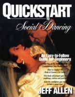 Quickstart to Social Dancing (Paperback, New edition): Jeff Allen