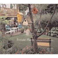 Private Places - Photographs of Chicago Gardens (Hardcover): Brad Temkin