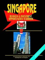 Singapore Business & Investment Opportunities Yearbook (Paperback): USA Ibp