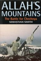 Allah's Mountains - The Battle for Chechnya (Paperback, 2nd Revised edition): Sebastian Smith
