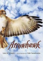 Arrowhawk (Hardcover, Library binding): Lola M Schaefer