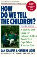 How Do We Tell the Children?: a Step-by-Step Guide for Helping Children Two to Teen Cope When Someone Dies (Paperback, Revised...