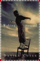 Waking Samuel (Hardcover, 1st U.S. ed): Daniel Coyle