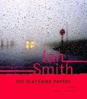 The blackbird papers (Book): Ian Smith
