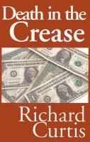 Death in the Crease (Paperback): Richard Curtis