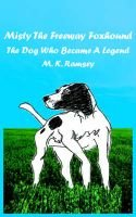 Misty The Freeway Foxhound - The Dog Who Became A Legend (Paperback): M. K. Ramsey