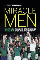 Miracle Men - How Rassie's Springboks Won The World Cup (Paperback): Lloyd Burnard