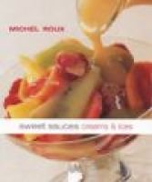 Sweet Sauces, Creams and Ices (Hardcover): Michel Roux
