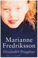 Elisabeth's Daughter (Paperback): Marianne Fredriksson