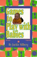 Games to Play with Babies (Paperback, Revised Expanded ed): Jackie Silberg
