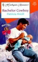 Bachelor Cowboy - Marriage Ties (Paperback): Patricia Knoll