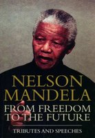 Nelson Mandela - from Freedom to the Future