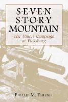 Seven Story Mountain - Union Campaign at Vicksburg (Paperback): Phillip M. Thienel