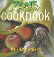 Zone Perfect Cookbook (Paperback): Kristy Walker