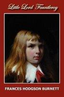 Little Lord Fauntleroy (Paperback): Frances Hodgson Burnett
