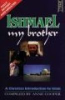 Ishmael My Brother (Paperback, 2Rev ed): Anne Cooper